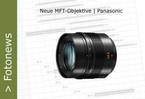 MFT Panasonic - neue Objektive 2014